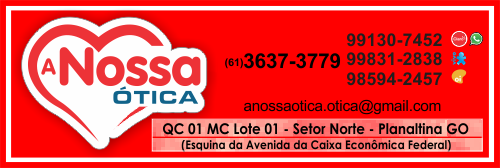 c50a6cd907006 A Nossa Ótica - EMPRESA - PLANALTINA - GO - BR -